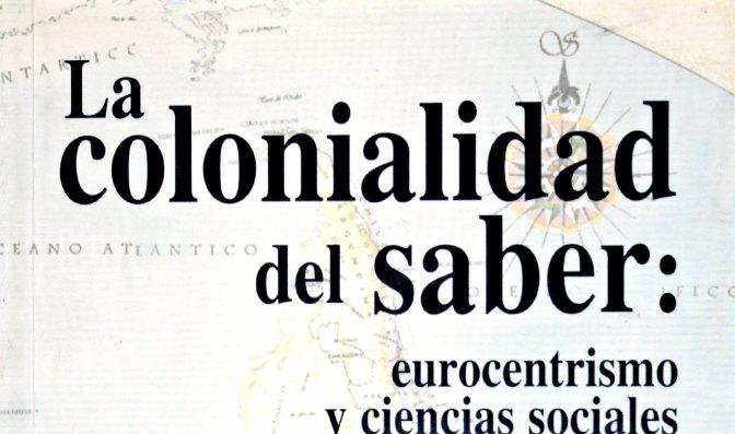 Ciências Sociais, colonialidade e eurocentrismo: a visão de Edgardo Lander