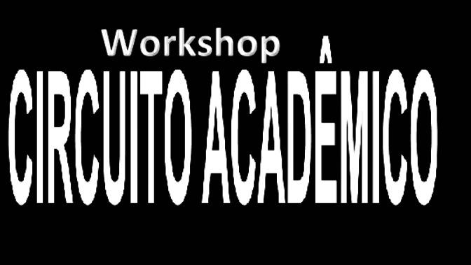 WORKSHOP CIRCUITO ACADÊMICO – A voz da academia no ciberespaço